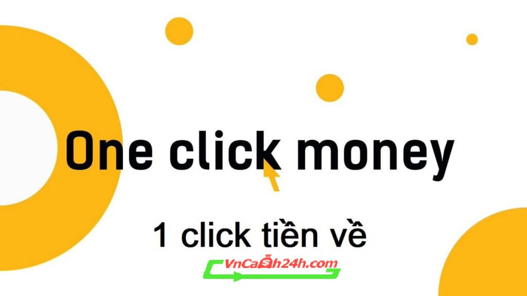 oneclickmoney vay online nhanh 24h