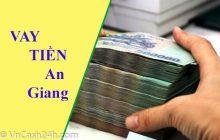 Vay tiền nhanh tại An Giang