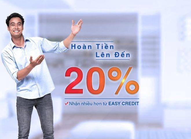 Cơ hội hoàn tiền lên đến 20% khi vay ở Easycredit